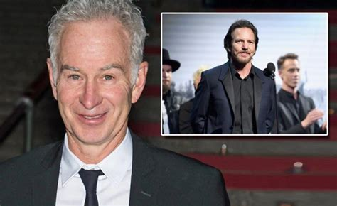 Williams Tatum Oneal In My In Theaters Today by Mcenroe Says Eddie Vedder Helped Him Through His