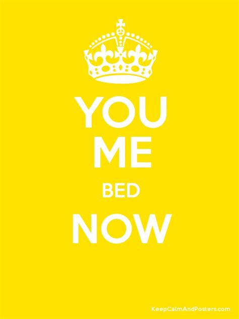 you me bed now you me bed now poster