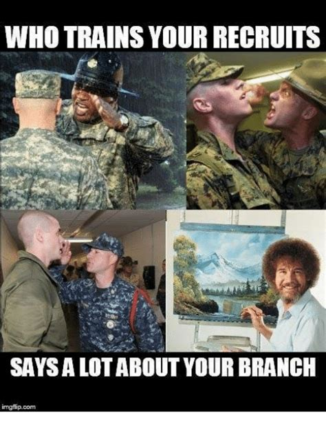 Army Recruiter Meme - who trains your recruits says alotabout your branch