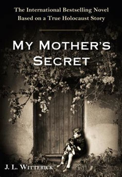 my based on a true story books my s secret by j l witterick reviews discussion