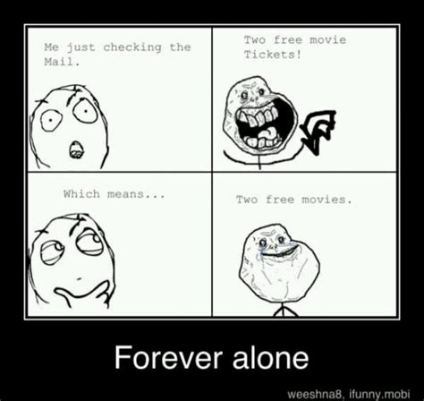 For Ever Alone Meme - forever alone meme forever alone pinterest meme