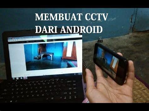 membuat toko online dari android membuat kamera cctv dari ponsel android youtube