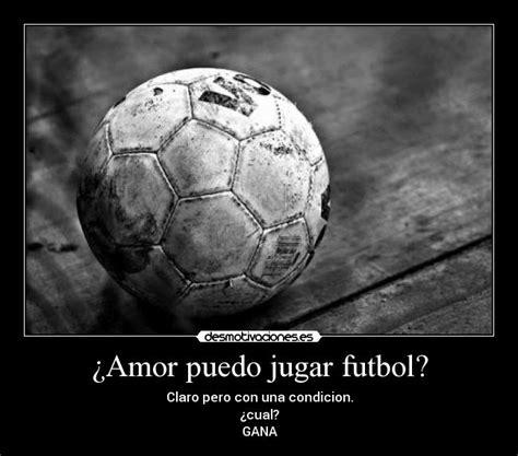 imagenes de amor al futbol futbol de amor futbol amor amor al f 250 tbol frases f 250 tbol