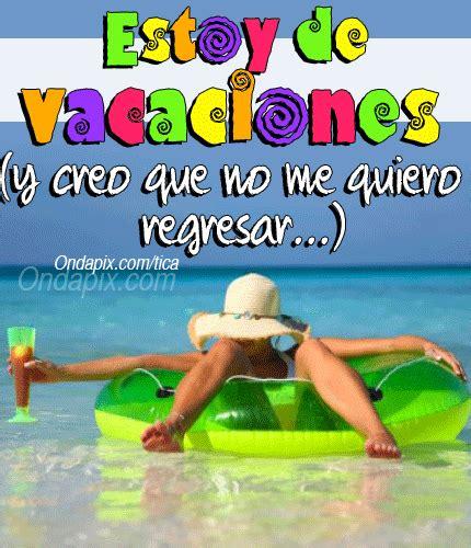 imagenes graciosas vacaciones playa estoy de vacaciones y creo que no me quiero regresar
