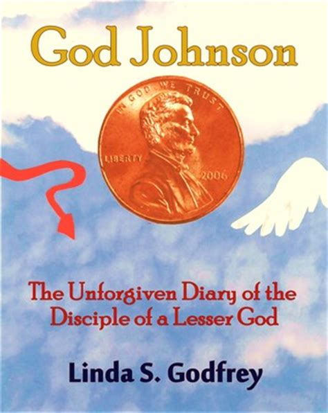 diary of a s what want to but never books god johnson the unforgiven diary of the disciple of a