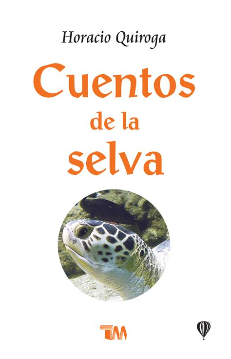 guitle en la selva edition books cuentos de la selva horacio quiroga discovery book