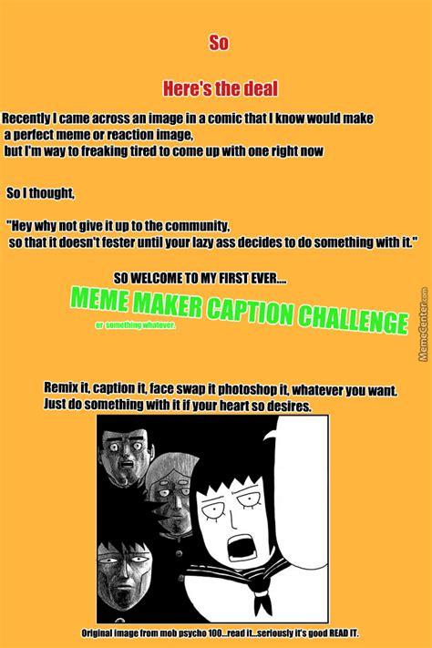 Meme Challenge - meme maker challenge by monsterking0 meme center