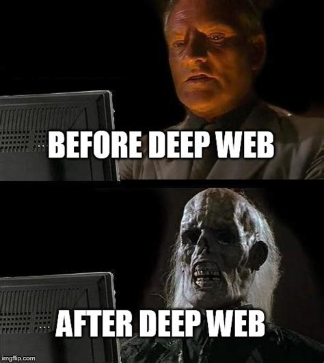 Deep Meme - what happens when you go on the dark web deepweb