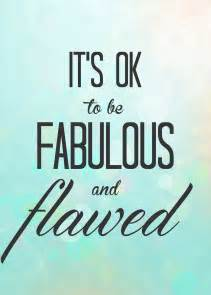 its okay on its okay its okay to flawed quotes quotesgram