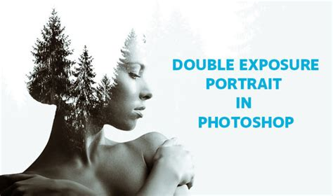 tutorial double exposure best of double exposure tutorials in photoshop
