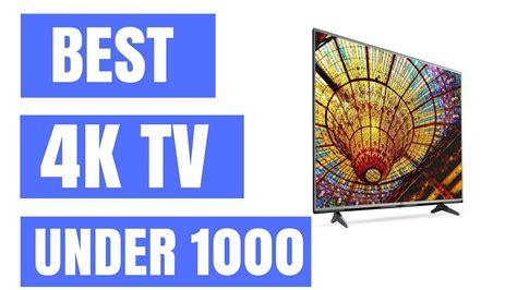 best tv 4k best 4k tvs to buy in 2018 for 1 000