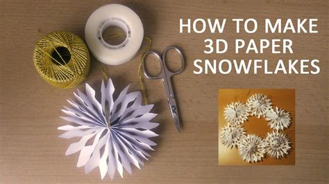 How To Make 3d Out Of Paper - how to make 3d paper snowflakes