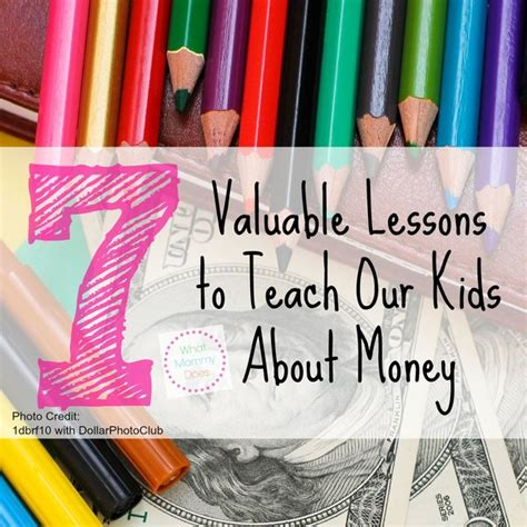 10 Valuable Lessons To Teach Your by 7 Valuable Lessons To Teach Your About Money What