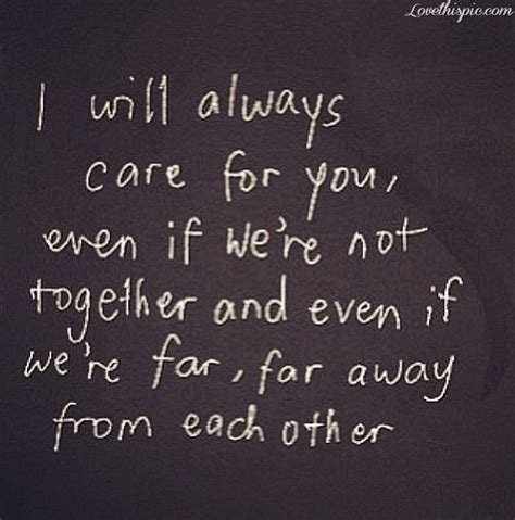i care about you quotes i will always care for you quotes picture quotes