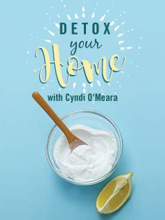 Detox Through Your At Home by Detox Your Home With Cyndi O Meara Fmtv