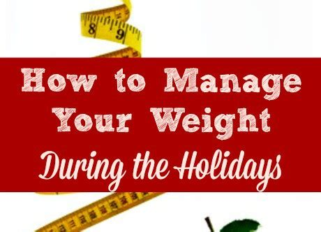 4 weight management 4 weight management tips for and the season