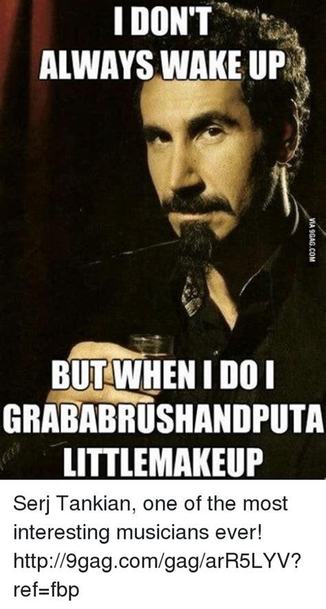 Serj Tankian Meme - 25 best memes about serj tankian serj tankian memes