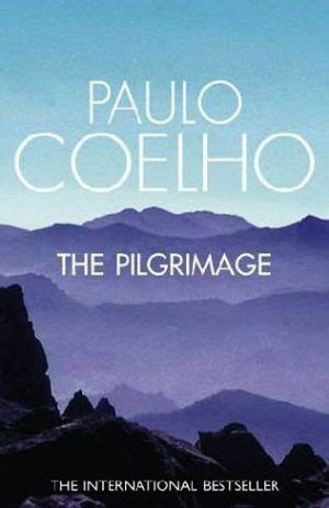 the pilgrimage a contemporary the pilgrimage a contemporary quest for ancient wisdom by paulo coelho reviews discussion
