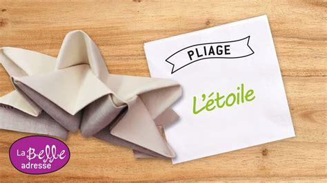 Pliage Serviette Etoile by Pliage De Serviette En Forme D 233 Toile Labelleadresse