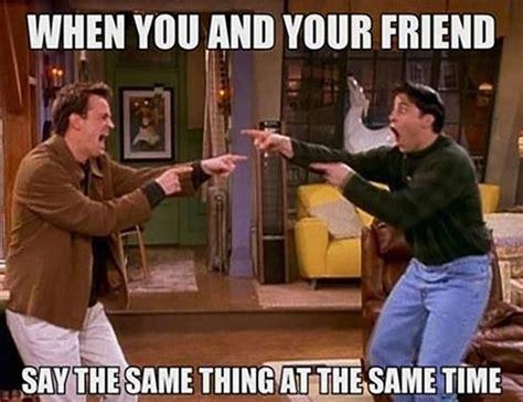 Memes About Friends - funny but true friendship memes