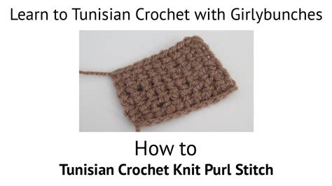 learn to knit purl stitch tunisian crochet knit purl stitch girlybunches