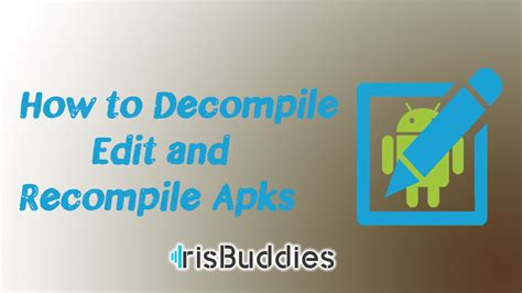 decompile systemui apk how to decompile edit and recompile apk files with apktools iris buddies