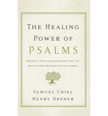psalms of healing and comfort the healing power of psalms henry dreher 9781600940408