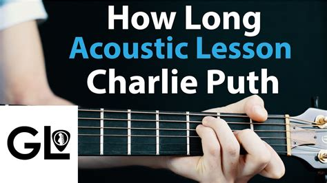 charlie puth how long chord charlie puth how long acoustic guitar lesson chords