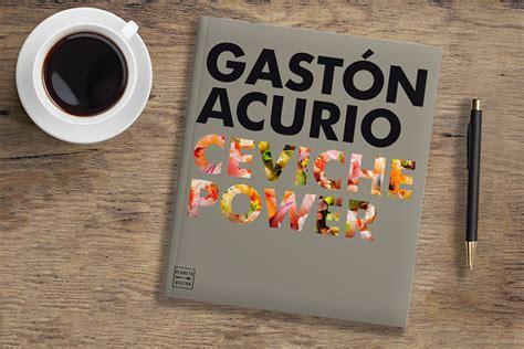 libro ceviche power ceviche power el nuevo libro de gast 243 n acurio cocina y vino