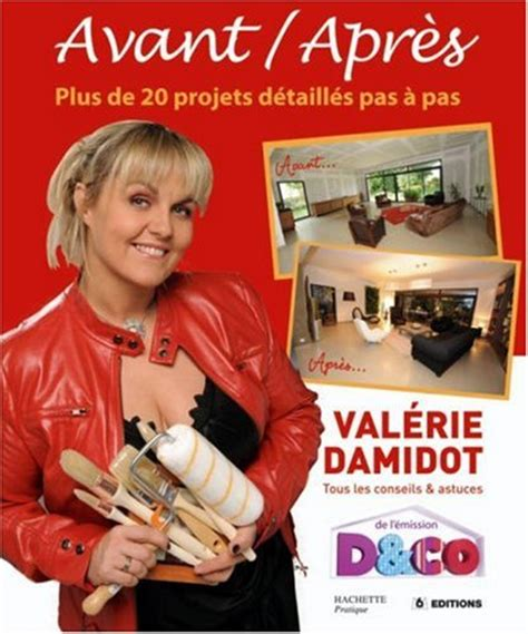 D Co Valerie Damidot Astuces by D Co Avant Apr 232 S Tous Les Conseils Et Astuces De