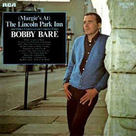 lincoln park song list bobby bare margie s at the lincoln park inn and other