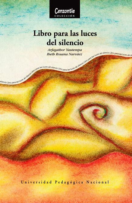 libro color del silencio el libreria upn libro para las luces del silencio