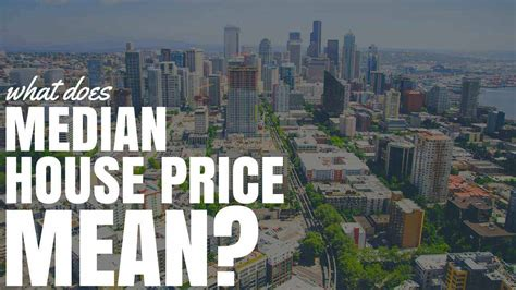 what does house mean what does median house price mean