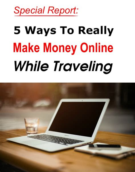 Ways To Actually Make Money Online - free report 5 ways to really make money online while traveling holiday bays