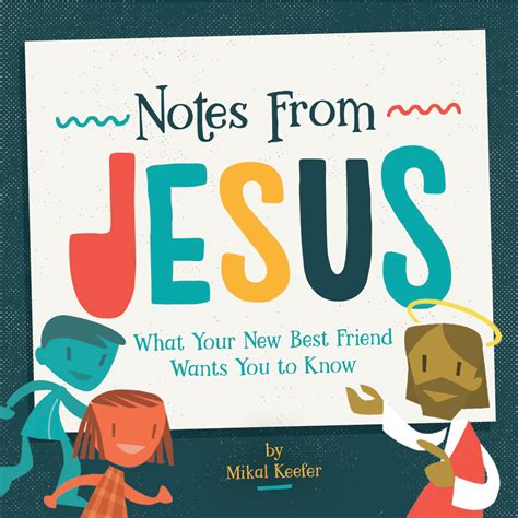 Wants A New Bff by Notes From Jesus What Your New Best Friend Wants You To