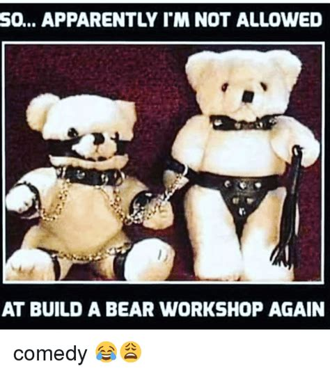 Build A Bear Meme - so apparently im not allowed at build a bear workshop