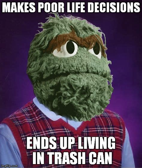 Oscar Meme - oscar the grouch imgflip