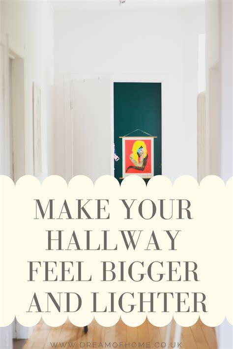 hallway  bigger  lighter