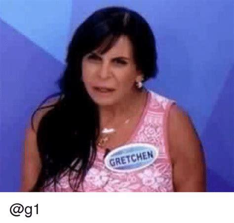 Gretchen Meme - gretchen pt br brazilian portuguese meme on sizzle