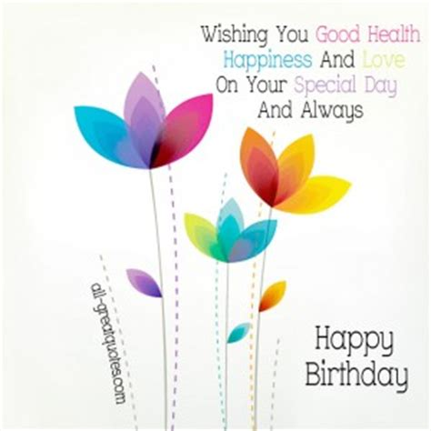 Birthday Wishes Health Wealth And Happiness Good Health Wishes Quotes Quotesgram