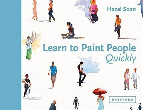 win a copy of learn to paint people quickly by hazel soan 183 contests 183 cut out keep