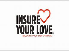 February is the Life Happens Insure Your Love month - IOTT ... L Fe Happens