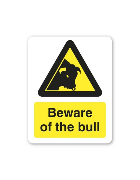the sign of the beware of the bull sign