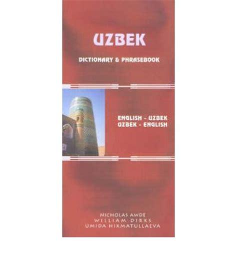 uzbek uzbek english english uzbek dictionary phrasebook uzbek english english uzbek dictionary and phrasebook