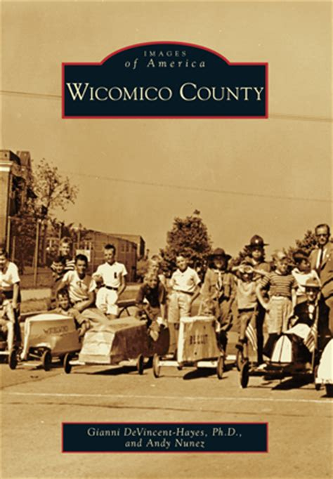 Wicomico County Search Wicomico County By Gianni Devincent Ph D And Andy Nunez Arcadia Publishing Books