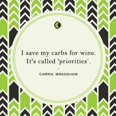 carbohydrates wine quot i save my carbs for wine it s called priorities