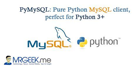 Python Mysql Client Tutorial | pymysql pure python mysql client perfect for python 3