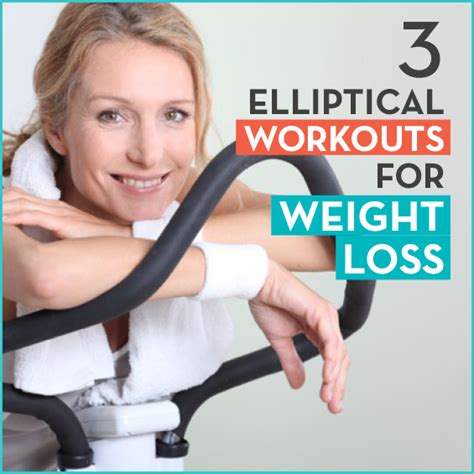 weight loss using elliptical 3 elliptical workouts for weight loss get healthy u