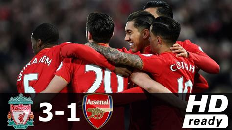 arsenal vs liverpool 2017 liverpool vs arsenal 3 1 all goals and highlights from