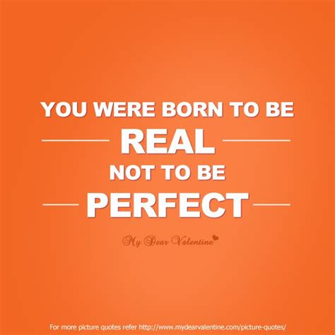 Real Quotes You Were Born To Be Real